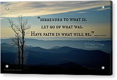 Surrender To What Is... Acrylic Print