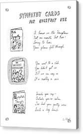 Sympathy Cards For Everyday Use Acrylic Print by Roz Chast