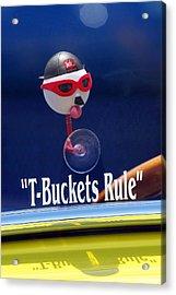 T-buckets Rule Acrylic Print by Jill Reger