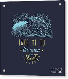 Take Me To The Ocean Vector Hand Acrylic Print