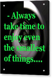 Take Time Acrylic Print by Josephine Ring