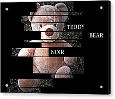 Teddy Bear Noir Acrylic Print by William Patrick