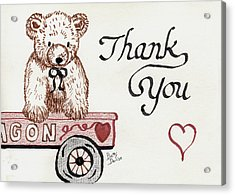 Acrylic Print featuring the drawing Teddy Bear Thank You by Betty Denise