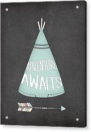 Teepee Adventure Awaits Acrylic Print