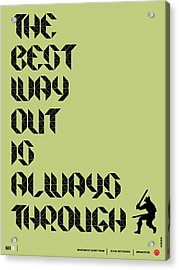 Tha Best Way Out Poster Acrylic Print