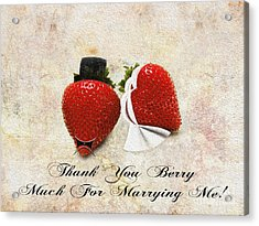 Thank You Berry Much For Marrying Me Acrylic Print
