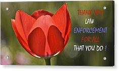 Thank You Law Enforcement Acrylic Print