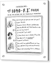 The 1040-f.i.* Form Acrylic Print by Roz Chast