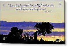 The Bible Psalm 118 24 Acrylic Print by Ron  Tackett