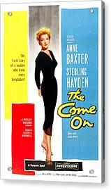 The Come On, Us Poster, Anne Baxter Acrylic Print by Everett
