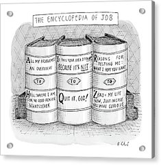 The Encyclopedia Of Job Acrylic Print by Roz Chast