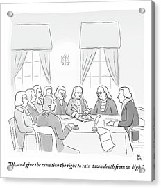 The Founding Fathers Drafting The Constitution Acrylic Print by Paul Noth