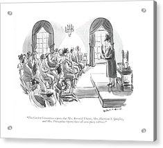 The Garden Committee Reports That Mrs. Bernard Acrylic Print