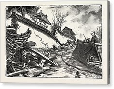 The Great Earthquake In Japan, Views At The Scenes Acrylic Print by Japanese School