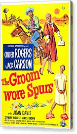 The Groom Wore Spurs, Us Poster Acrylic Print by Everett