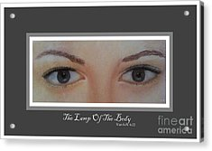 The Lamp Of The Body Poster By Saribelle Rodriguez Acrylic Print by Saribelle Rodriguez