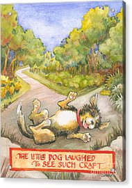 The Little Dog Laughed Acrylic Print by Lora Serra