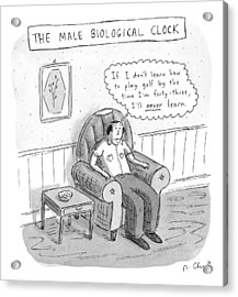 The Male Biological Clock Acrylic Print by Roz Chast