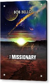 The Missionary Acrylic Print by Bob Bello