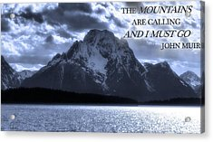 The Mountains Are Calling John Muir Acrylic Print by Dan Sproul