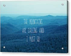 The Mountains Are Calling Acrylic Print