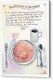 The Optimism Of Breakfast Acrylic Print