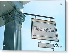 The Paris Market - Savannah Georgia Paris Market - Paris Macaron Shop - Parisian Brocante Shop Acrylic Print by Kathy Fornal