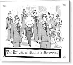 The Return Of Guarded Optimism Acrylic Print