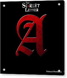 The Scarlet Letter Acrylic Print by Dan Sproul