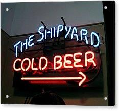 The Shipyard Cold Beer Neon Sign Acrylic Print by Patricia E Sundik