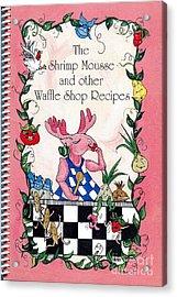 The Shrimp Moose And Other Waffle Shop Recipes Cookbook Calvary Church Memphis Tn Acrylic Print