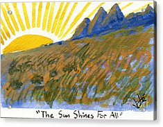 The Sun Shines For All Acrylic Print
