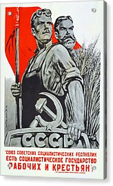 The Ussr Is The Socialist State For Factory Workers And Peasants Acrylic Print by Anonymous