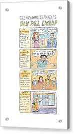 The Weather Channel Fall Lineup Acrylic Print by Roz Chast