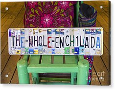 The Whole Enchilada Acrylic Print