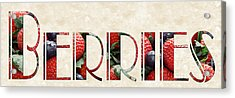 The Word Is Berries  Acrylic Print by Andee Design