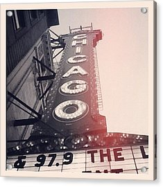 #theloop #chicago #chicagotheatre Acrylic Print by Mike Maher