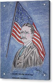 Theodore Roosevelt Acrylic Print by Kathy Marrs Chandler