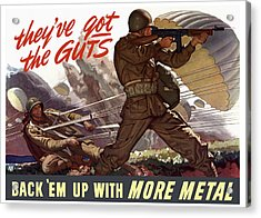 They've Got The Guts Back Em Up With More Metal Acrylic Print