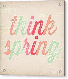 Think Spring Acrylic Print by Natalie Skywalker