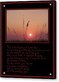 This Is The Beginning Of A New Day Acrylic Print by Bill Cannon