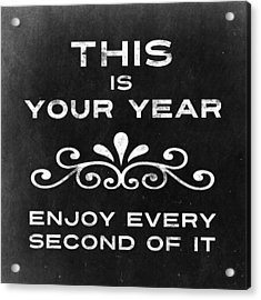 This Is Your Year Acrylic Print