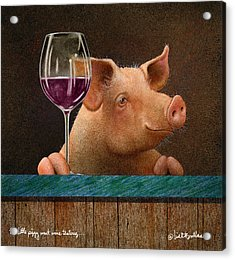 This Little Piggy Went Wine Tasting... Acrylic Print by Will Bullas