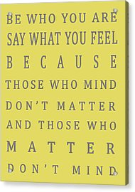 Those Who Matter Don't Mind - Dr Seuss Acrylic Print by Georgia Fowler