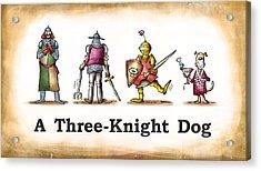 Three Knight Dog Acrylic Print