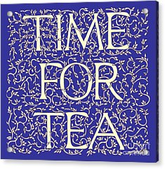 Acrylic Print featuring the drawing Time For Tea Royal Blue by Donna Huntriss