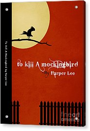 To Kill A Mockingbird Book Cover Movie Poster Art 1 Acrylic Print by Nishanth Gopinathan