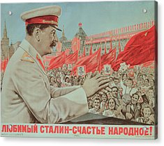 To Our Dear Stalin Acrylic Print by Russian School