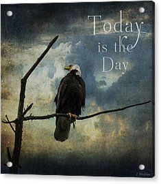 Today Is The Day - Inspirational Art By Jordan Blackstone Acrylic Print by Jordan Blackstone