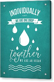 Together We Are An Ocean - Turquoise Acrylic Print
